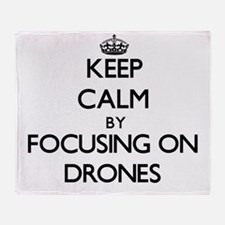 Keep Calm by focusing on Drones Throw Blanket