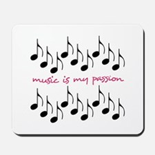 Music Is My Passion Mousepad