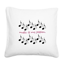 Music Is My Passion Square Canvas Pillow