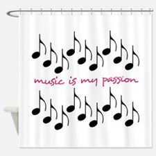 Music Is My Passion Shower Curtain