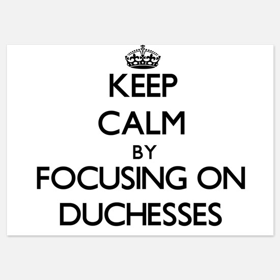 Keep Calm by focusing on Duchesses Invitations