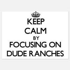 Keep Calm by focusing on Dude Ranches Invitations