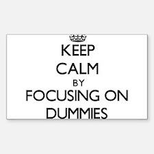 Keep Calm by focusing on Dummies Decal