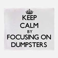 Keep Calm by focusing on Dumpsters Throw Blanket