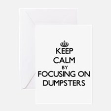 Keep Calm by focusing on Dumpsters Greeting Cards