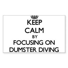 Keep Calm by focusing on Dumster Diving Decal