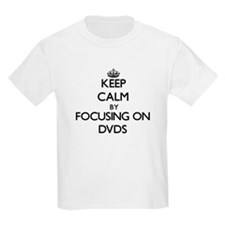 Keep Calm by focusing on Dvds T-Shirt
