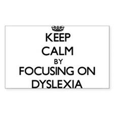 Keep Calm by focusing on Dyslexia Decal