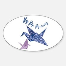 Fly Fly Fly Away Decal