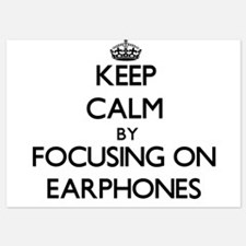 Keep Calm by focusing on EARPHONES Invitations
