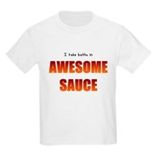 I Bathe In Awesome Sauce T-Shirt