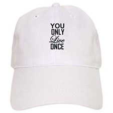 YOU ONLY LIVE ONCE Baseball Baseball Cap