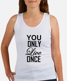 YOU ONLY LIVE ONCE Tank Top