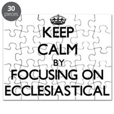 Keep Calm by focusing on ECCLESIASTICAL Puzzle