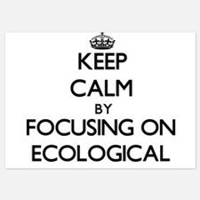 Keep Calm by focusing on ECOLOGICAL Invitations