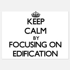 Keep Calm by focusing on EDIFICATION Invitations