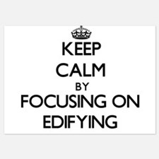 Keep Calm by focusing on EDIFYING Invitations