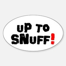 UP TO SNUFF! Decal
