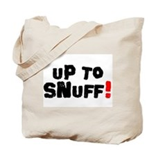 Up To Snuff! Tote Bag