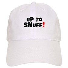 UP TO SNUFF! Baseball Cap