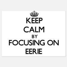 Keep Calm by focusing on EERIE Invitations