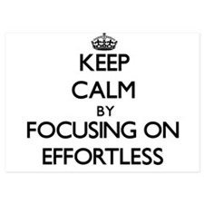 Keep Calm by focusing on EFFORTLESS Invitations