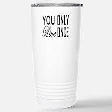 YOU ONLY LIVE ONCE Travel Mug