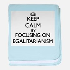 Keep Calm by focusing on EGALITARIANI baby blanket