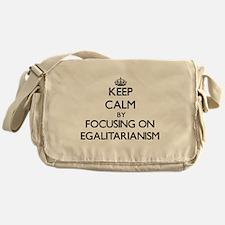 Keep Calm by focusing on EGALITARIAN Messenger Bag