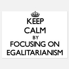 Keep Calm by focusing on EGALITARIANIS Invitations