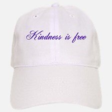 Kindness is free Baseball Baseball Cap