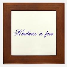 Kindness is free Framed Tile