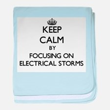 Keep Calm by focusing on ELECTRICAL S baby blanket