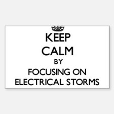 Keep Calm by focusing on ELECTRICAL STORMS Decal