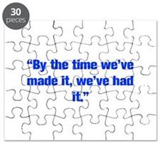 By the time we ve made it we ve had it Puzzle