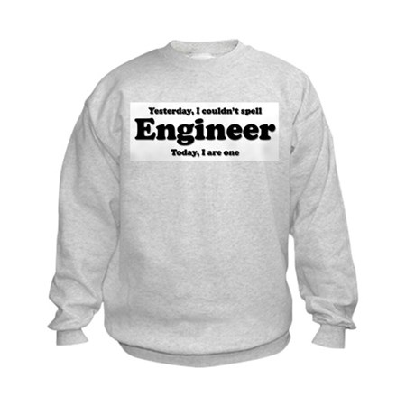 Can't spell Engineer Kids Sweatshirt