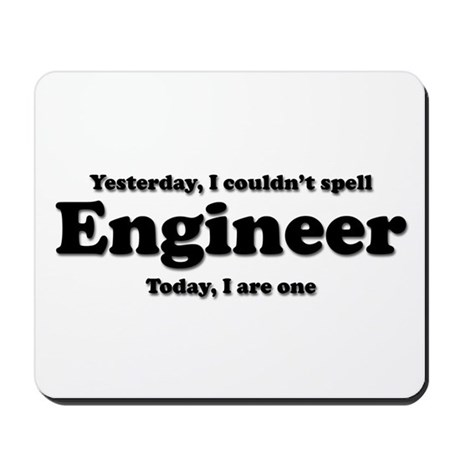 Can't spell Engineer Mousepad