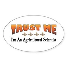 Trust Agricultural Scientist Oval Decal