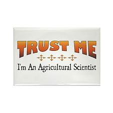 Trust Agricultural Scientist Rectangle Magnet