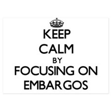 Keep Calm by focusing on EMBARGOS Invitations