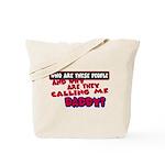 callingdaddy.png Tote Bag