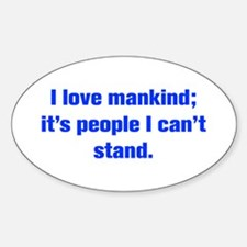 I love mankind it s people I can t stand Decal