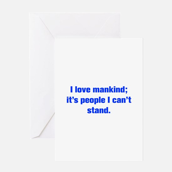 I love mankind it s people I can t stand Greeting