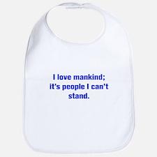 I love mankind it s people I can t stand Bib