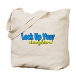 lockupyourdaughters.png Tote Bag