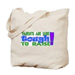 parentstough.png Tote Bag