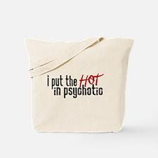 Hot in Psychotic Tote Bag