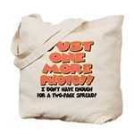 just one more photo.png Tote Bag