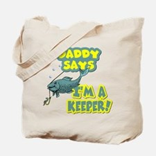daddy says.png Tote Bag