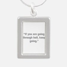 If you are going through hell keep going Necklaces